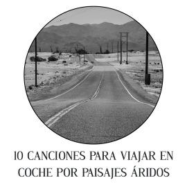 10 canciones paisajes aridos