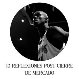 10 REFLEXIONES POST CIERRE DE MERCADO