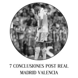 7 conclusiones post real madrid valencia