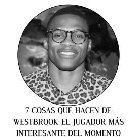 7 cosas que hacen de Westbrook el jugador más interesante del momento