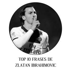 Top 10 frases de Zlatan Ibrahimovic
