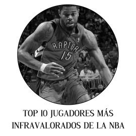 TOP 10 JUGADORES MÁS INFRAVALORADOS DE LA NBA