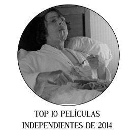 TOP 10 PELÍCULAS INDEPENDIENTES DE 2014
