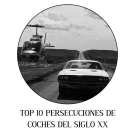 Top 10 persecuciones de coches del siglo XX
