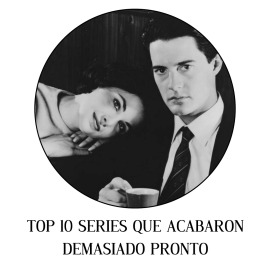 Top 10 series que acabaron demasiado pronto