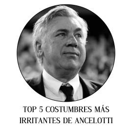 Top 5 costumbres más irritantes de Ancelotti