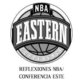 REFLEXIONES NBA CONFERENCIA ESTE